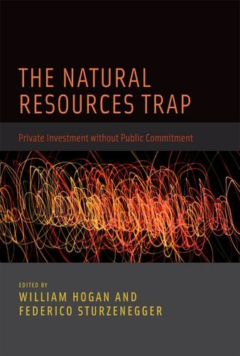 The Natural Resources Trap: Private Investment Without Public Commitment (Hardcover): William Ed. ...