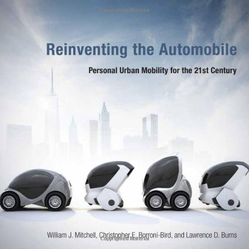 9780262013826: Reinventing the Automobile: Personal Urban Mobility for the 21st Century (MIT Press)