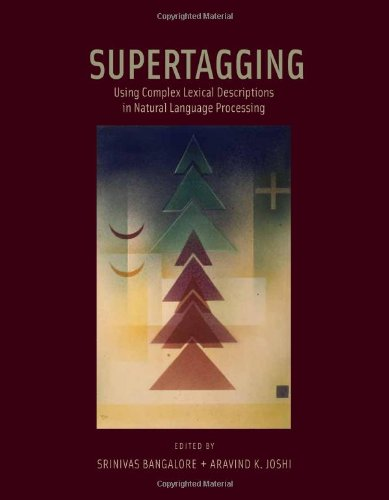 Supertagging: Using Complex Lexical Descriptions in Natural: eds. Srinivas Bangalore