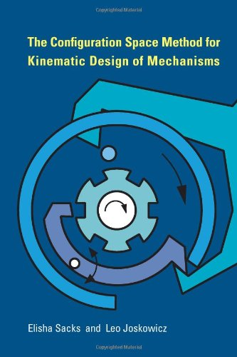 9780262013895: The Configuration Space Method for Kinematic Design of Mechanisms (MIT Press)