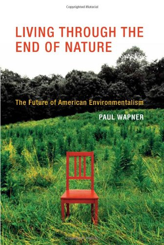 9780262014151: Living Through the End of Nature: The Future of American Environmentalism (MIT Press)