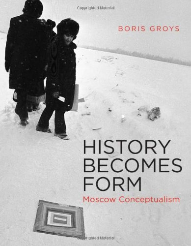 9780262014236: History Becomes Form: Moscow Conceptualism (MIT Press)