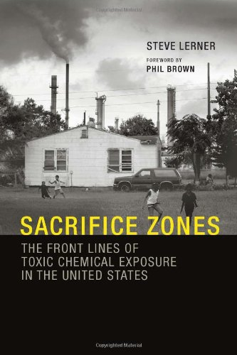 9780262014403: Sacrifice Zones: The Front Lines of Toxic Chemical Exposure in the United States