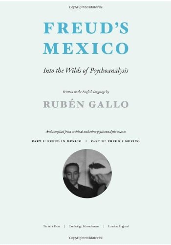 9780262014427: Freud's Mexico: Into the Wilds of Psychoanalysis (The MIT Press)