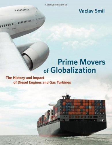 9780262014434: Prime Movers of Globalization: The History and Impact of Diesel Engines and Gas Turbines
