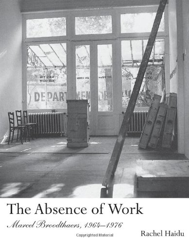 9780262014502: The Absence of Work: Marcel Broodthaers, 1964-1976 (October Books)