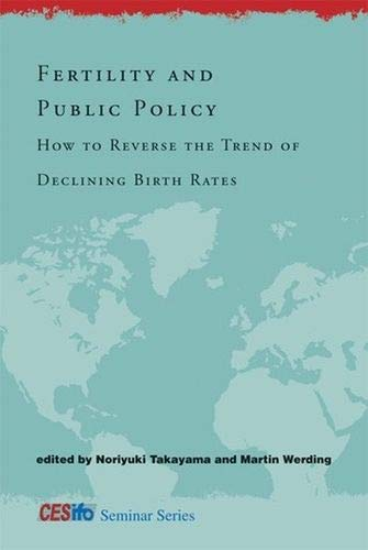 9780262014519: Fertility and Public Policy: How to Reverse the Trend of Declining Birth Rates (CESifo Seminar Series)