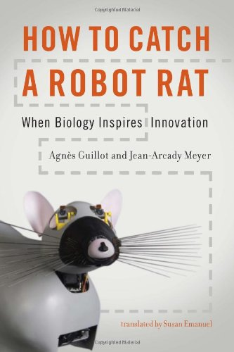9780262014526: How to Catch a Robot Rat: When Biology Inspires Innovation (MIT Press)