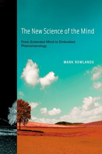 9780262014557: The New Science of the Mind - From Extended Mind to Embodied Phenomenology