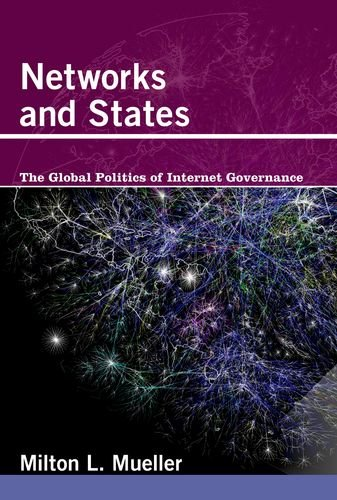 9780262014595: Networks and States - The Global Politics of Internet Governance
