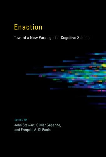 9780262014601: Enaction - Toward a New Paradigm for Cognitive Science