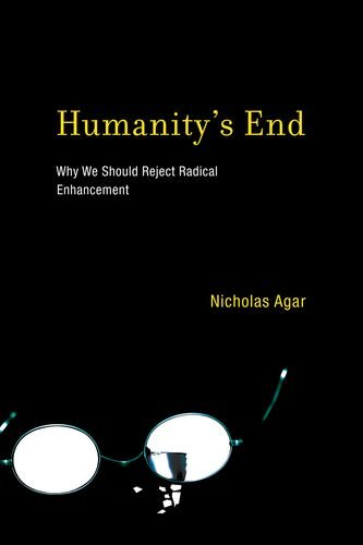 9780262014625: Humanity's End: Why We Should Reject Radical Enhancement (Life and Mind: Philosophical Issues in Biology and Psychology)