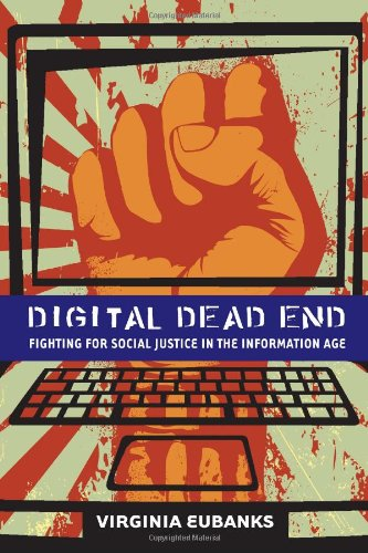 9780262014984: Digital Dead End: Fighting for Social Justice in the Information Age (MIT Press)