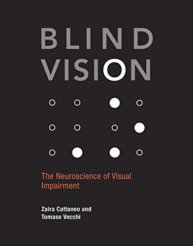 9780262015035: Blind Vision: The Neuroscience of Visual Impairment (MIT Press)