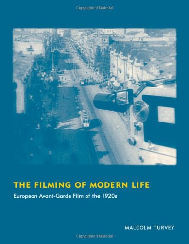 9780262015189: The Filming of Modern Life: European Avant-Garde Film of the 1920s (October Books)