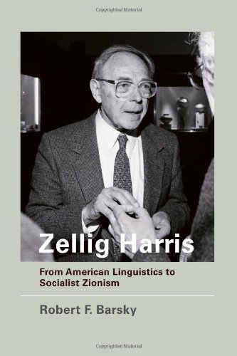 Zellig Harris: From American Linguistics to Socialist: Robert F. Barsky