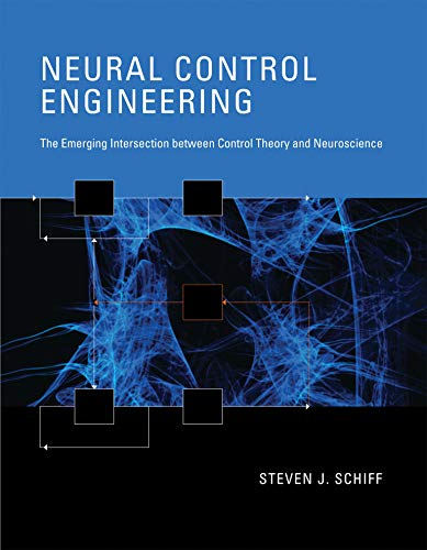 9780262015370: Neural Control Engineering: The Emerging Intersection between Control Theory and Neuroscience (Computational Neuroscience)