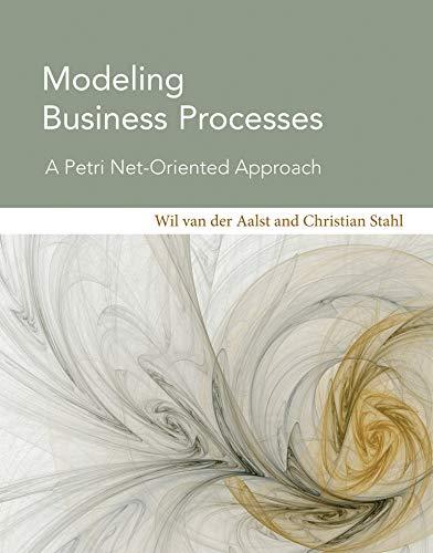 Modeling Business Processes: Aalst, Wil van der; Stahl, Christian