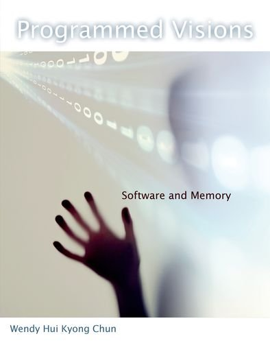 9780262015424: Programmed Visions: Software and Memory (Software Studies)