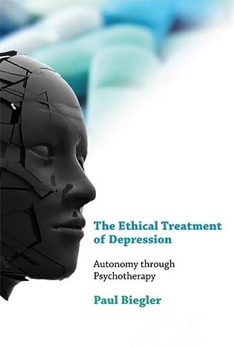 9780262015493: The Ethical Treatment of Depression: Autonomy through Psychotherapy (Philosophical Psychopathology)
