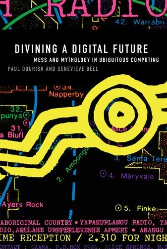 9780262015554: Divining a Digital Future: Mess and Mythology in Ubiquitous Computing (MIT Press)
