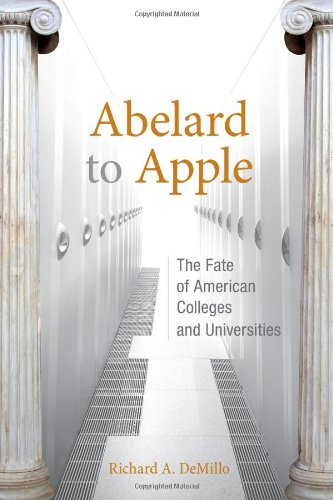 9780262015806: Abelard to Apple: The Fate of American Colleges and Universities