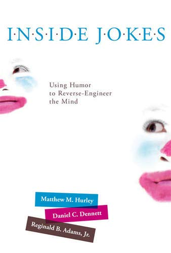 9780262015820: Inside Jokes: Using Humor to Reverse-Engineer the Mind