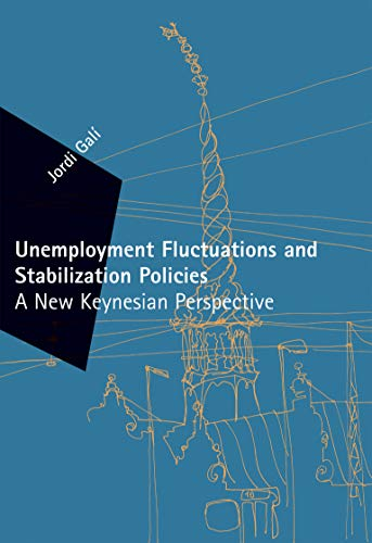 9780262015974: Unemployment Fluctuations and Stabilization Policies: A New Keynesian Perspective (Zeuthen Lectures)