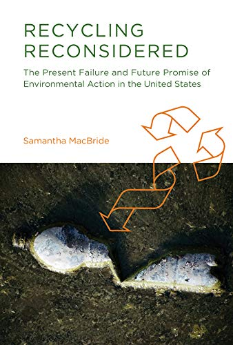 9780262016001: Recycling Reconsidered: The Present Failure and Future Promise of Environmental Action in the United States (Urban and Industrial Environments)