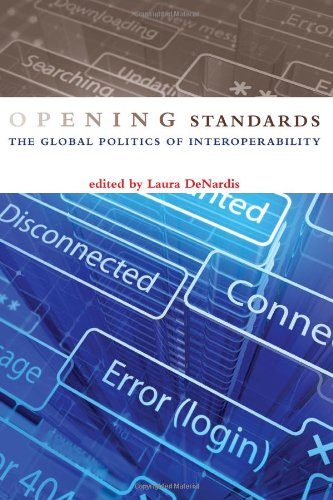 9780262016025: Opening Standards: The Global Politics of Interoperability