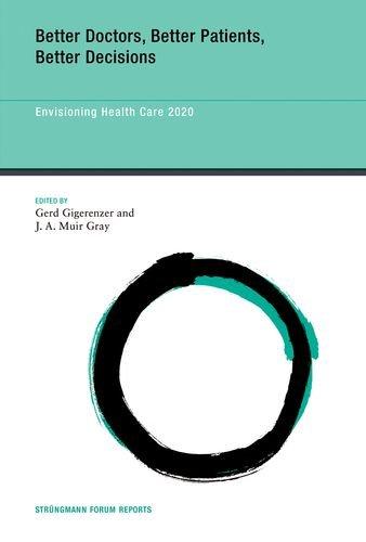 9780262016032: Better Doctors, Better Patients, Better Decisions: Envisioning Health Care 2020 (Strüngmann Forum Reports)