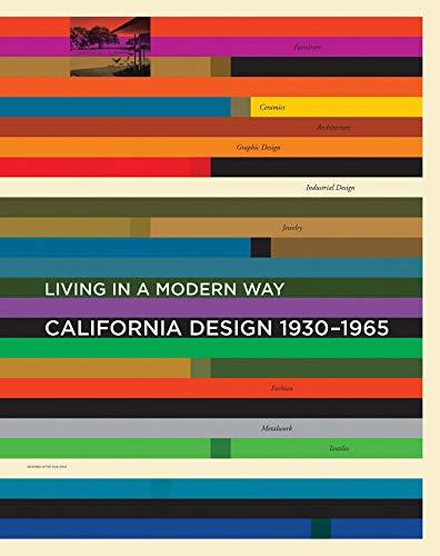 """California Design, 1930-1965: """"Living in a Modern Way"""" (Hardback): Kaplan, Wendy"""