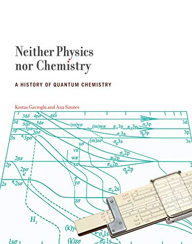 9780262016186: Neither Physics Nor Chemistry: A History of Quantum Chemistry (Transformations: Studies in the History of Science and Technology)