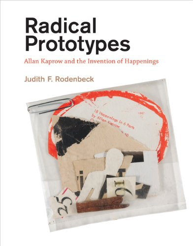 9780262016209: Radical Prototypes: Allan Kaprow and the Invention of Happenings (MIT Press)