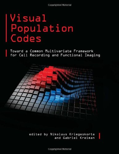 9780262016247: Visual Population Codes: Toward a Common Multivariate Framework for Cell Recording and Functional Imaging (Computational Neuroscience Series)