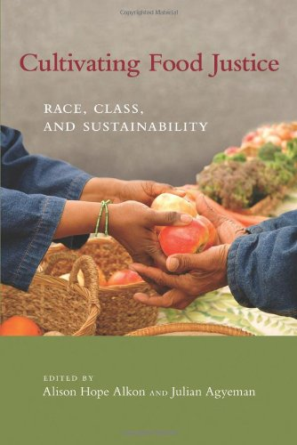 Cultivating Food Justice: Race, Class, and Sustainability (Food, Health, and the Environment): ...