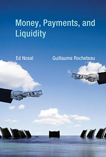 9780262016285: Money, Payments, and Liquidity (MIT Press)