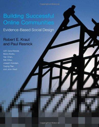 Building Successful Online Communities: Kraut, Robert E.; Resnick, Paul