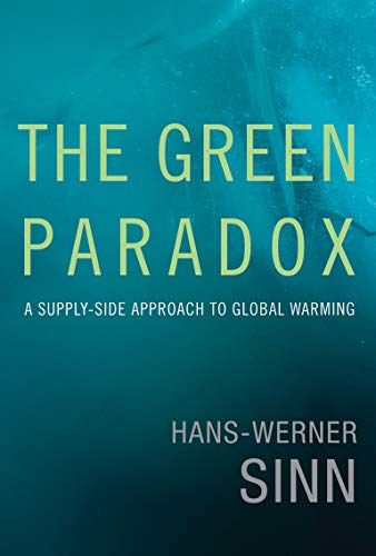 9780262016681: The Green Paradox: A Supply-Side Approach to Global Warming