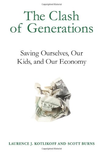 9780262016728: The Clash of Generations: Saving Ourselves, Our Kids, and Our Economy