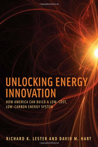 9780262016773: Unlocking Energy Innovation: How America Can Build a Low-Cost, Low-Carbon Energy System (MIT Press)