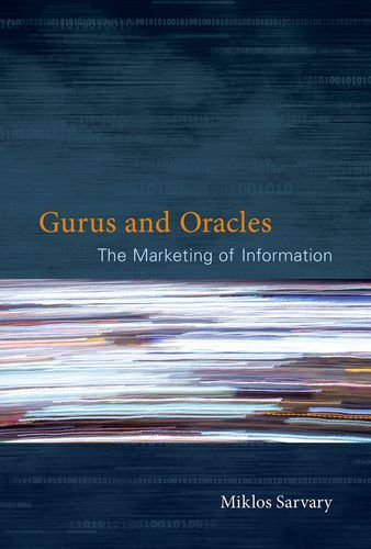 9780262016940: Gurus and Oracles: The Marketing of Information (MIT Press)