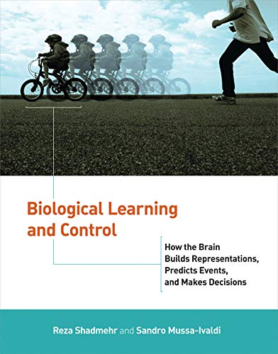 9780262016964: Biological Learning and Control: How the Brain Builds Representations, Predicts Events, and Makes Decisions (Computational Neuroscience Series)