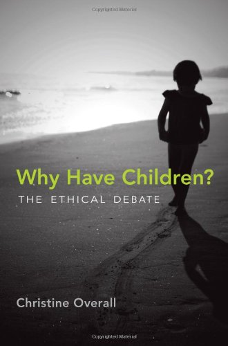 9780262016988: Why Have Children?: The Ethical Debate (Basic Bioethics)
