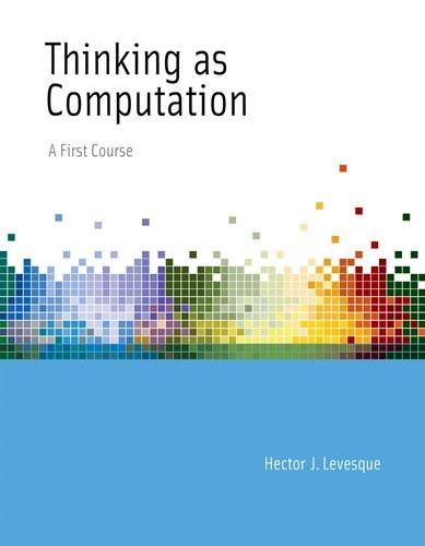9780262016995: Thinking as Computation: A First Course (MIT Press)