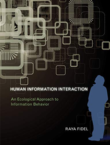 9780262017008: Human Information Interaction: An Ecological Approach to Information Behavior (MIT Press)