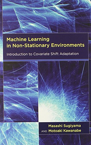 Machine Learning in Non-Stationary Environments: Introduction to Covariate Shift Adaptation: ...
