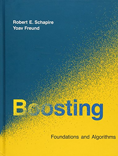 9780262017183: Boosting: Foundations and Algorithms (Adaptive Computation and Machine Learning Series)