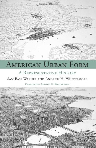 9780262017213: American Urban Form: A Representative History (Urban and Industrial Environments)
