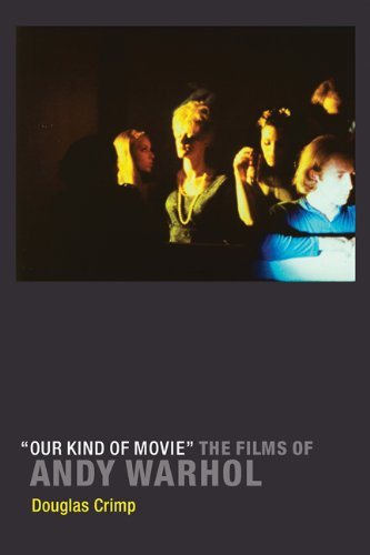 """""""Our Kind of Movie"""": The Films of Andy Warhol (The MIT Press) (9780262017299) by Douglas Crimp"""